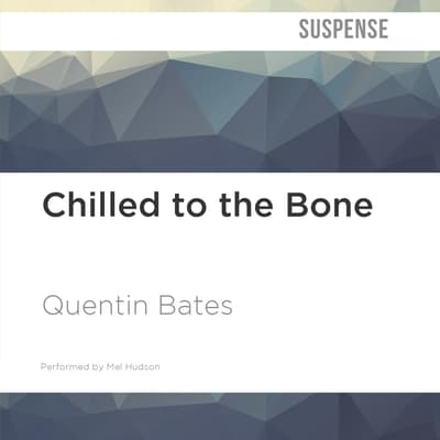 Chilled to the Bone by Quentin Bates audiobook