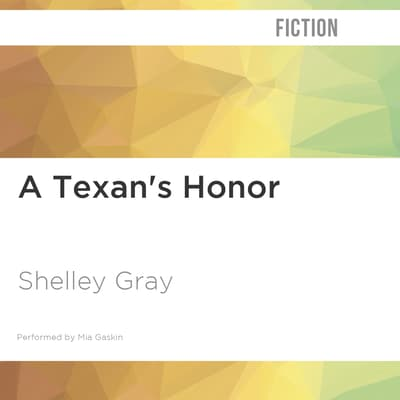 A Texan's Honor by Shelley Gray audiobook