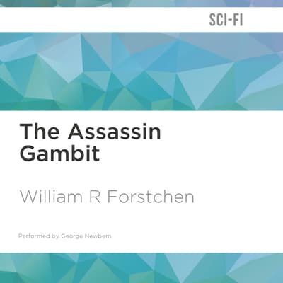 The Assassin Gambit by William R. Forstchen audiobook