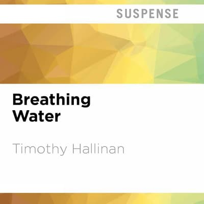 Breathing Water by Timothy Hallinan audiobook