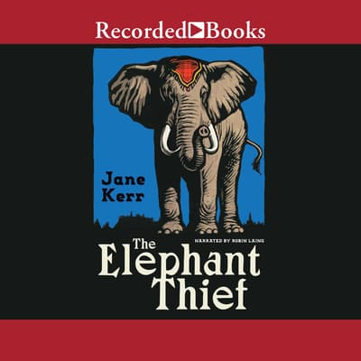 The Elephant Thief by Jane Kerr audiobook