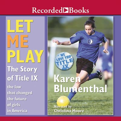 Let Me Play by Karen Blumenthal audiobook