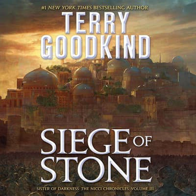 Siege of Stone by Terry Goodkind audiobook