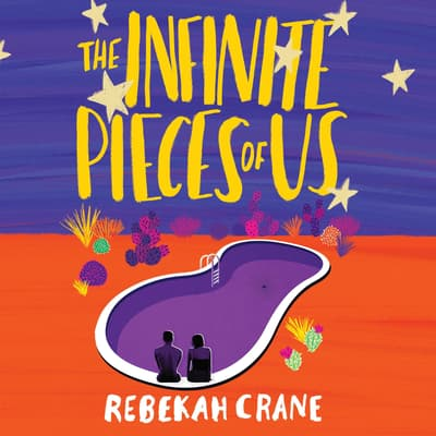 The Infinite Pieces of Us by Rebekah Crane audiobook