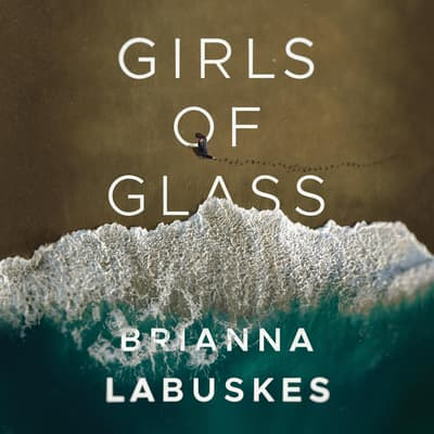Girls of Glass by Brianna Labuskes audiobook