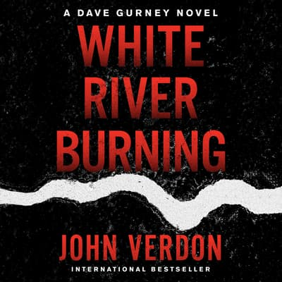White River Burning by John Verdon audiobook