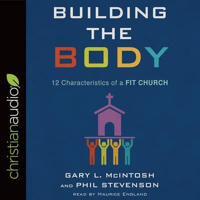 Building the Body by Gary L. McIntosh audiobook