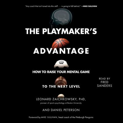 The Playmaker's Advantage by Leonard Zaichkowsky audiobook