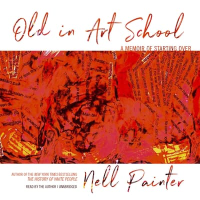 Old in Art School by Nell Painter audiobook