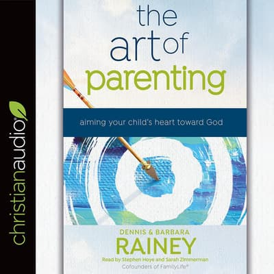 The Art of Parenting by Dennis Rainey audiobook