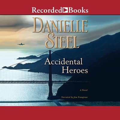 Accidental Heroes by Danielle Steel audiobook