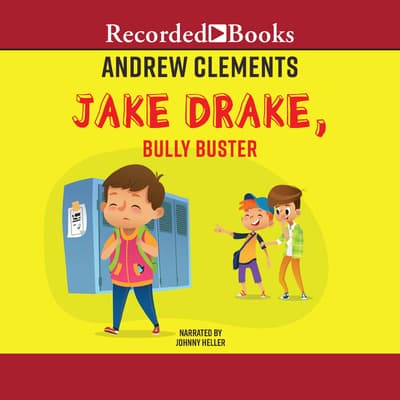 Jake Drake, Bully Buster by Andrew Clements audiobook