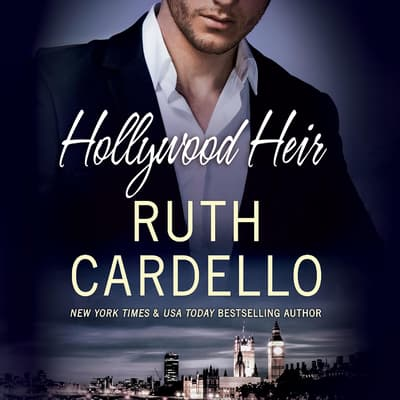 Hollywood Heir by Ruth Cardello audiobook