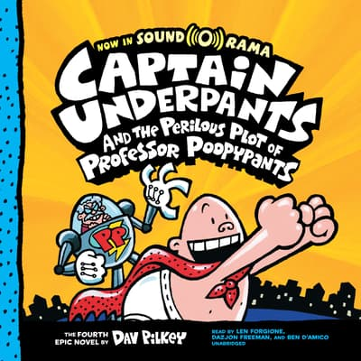 Captain Underpants and the Perilous Plot of Professor Poopypants by Dav Pilkey audiobook