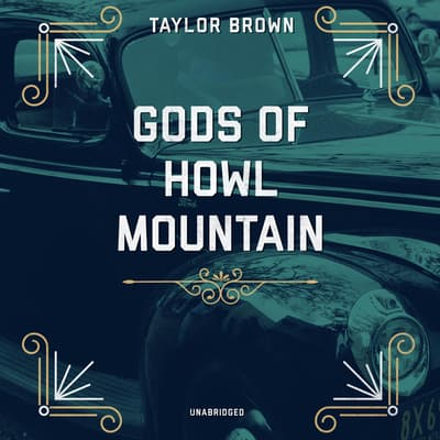 Gods of Howl Mountain by Taylor Brown audiobook
