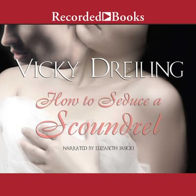 How to Seduce a Scoundrel by Vicky Dreiling audiobook