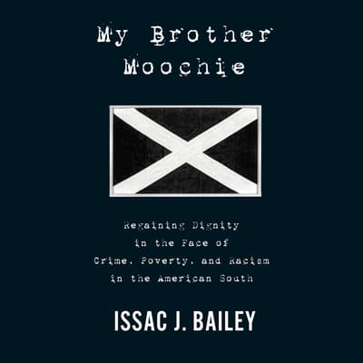 My Brother Moochie by Isaac Bailey audiobook