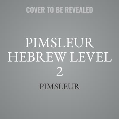 Pimsleur Hebrew Level 2 by Paul Pimsleur audiobook