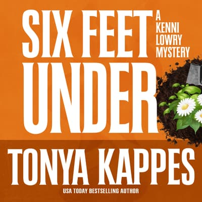 Six Feet Under by Tonya Kappes audiobook
