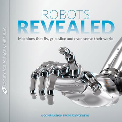 Robots Revealed by Science News audiobook