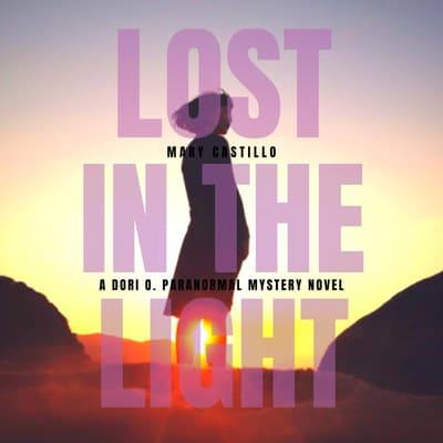 Lost in the Light by Mary Castillo audiobook