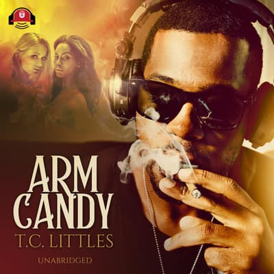 Arm Candy by T. C. Littles audiobook