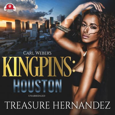 Carl Weber's Kingpins: Houston by Treasure Hernandez audiobook