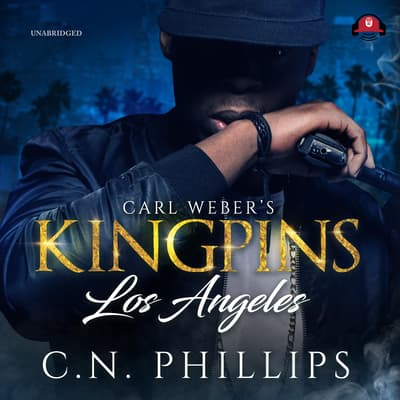 Carl Weber's Kingpins: Los Angeles by C. N. Phillips audiobook