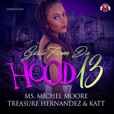 Girls from da Hood 13 by Michel Moore audiobook