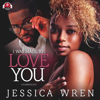 I Was Made to Love You by Jessica Wren audiobook
