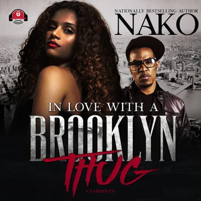 In Love with a Brooklyn Thug by Nako  audiobook