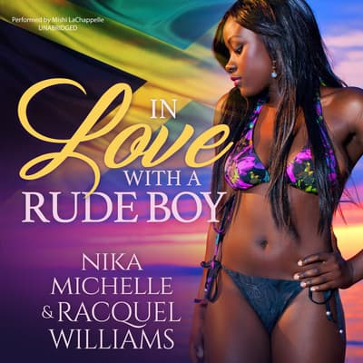 In Love with a Rude Boy by Nika Michelle audiobook