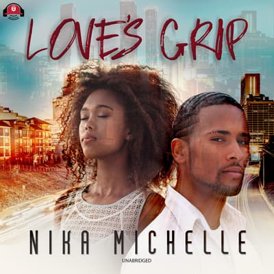 Love's Grip by Nika Michelle audiobook