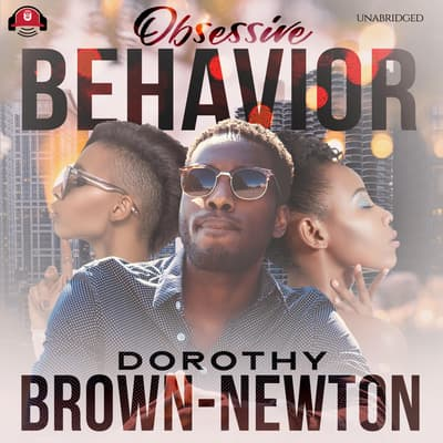 Obsessive Behavior by Dorothy Brown-Newton audiobook