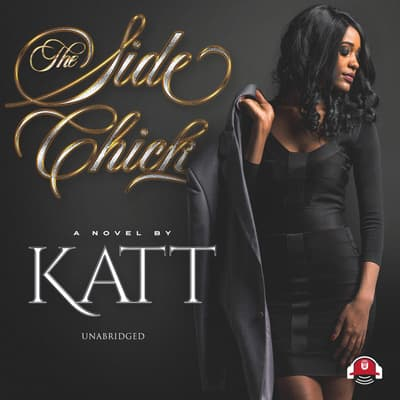 The Side Chick by Katt audiobook