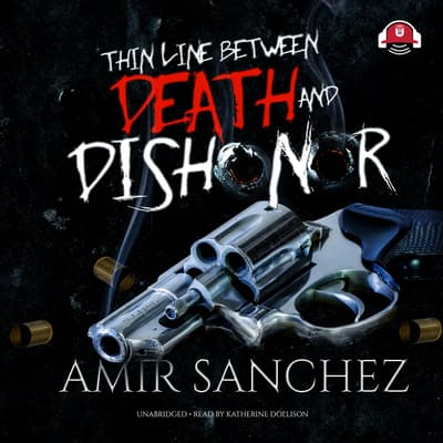 Thin Line between Death and Dishonor by Amir Sanchez audiobook