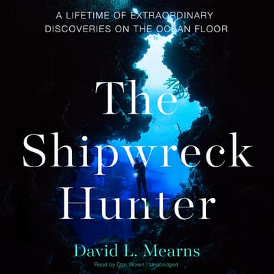 The Shipwreck Hunter by David L. Mearns audiobook