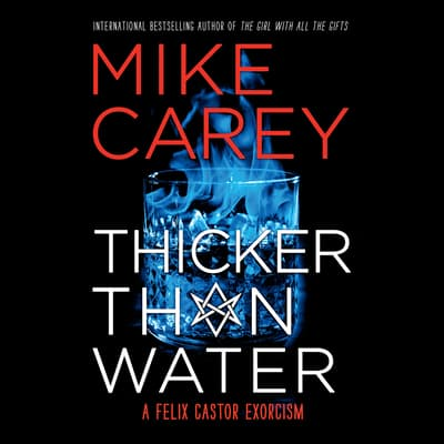 Thicker Than Water by Mike Carey audiobook