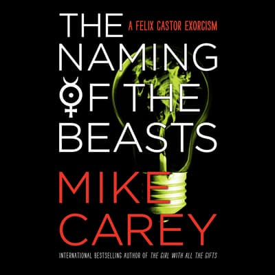 The Naming of the Beasts by Mike Carey audiobook