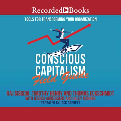 Conscious Capitalism Field Guide by Haley Rushing audiobook