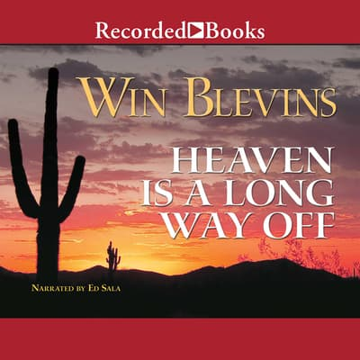 Heaven is a Long Way Off by Win Blevins audiobook