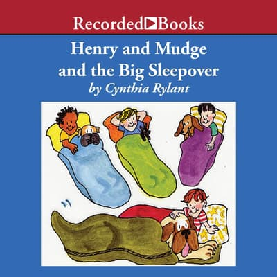 Henry and Mudge and the Big Sleepover by Cynthia Rylant audiobook
