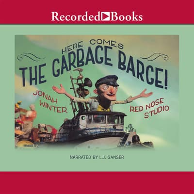 Here Comes the Garbage Barge by Jonah Winter audiobook