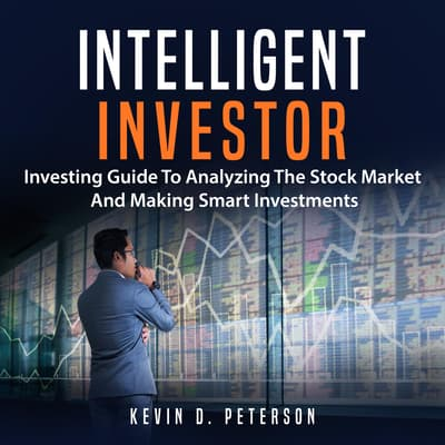 Intelligent Investor by Kevin D. Peterson audiobook