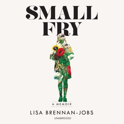 Small Fry by Lisa Brennan-Jobs audiobook