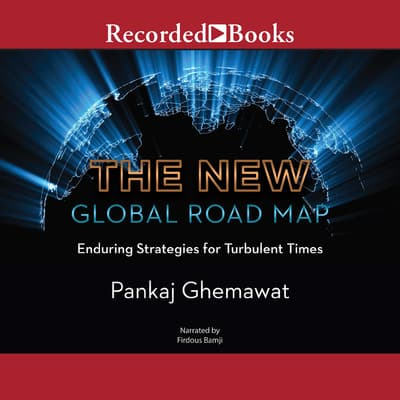 The New Global Road Map by Pankaj Ghemawat audiobook