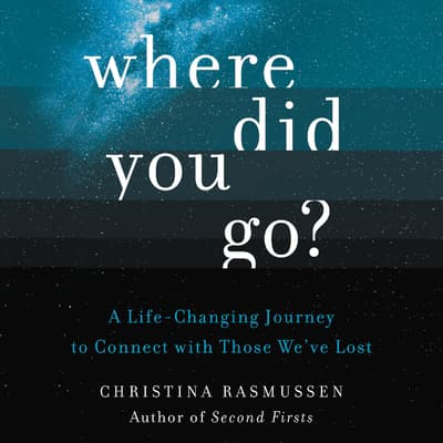 Where Did You Go? by Christina Rasmussen audiobook