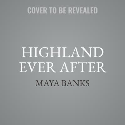Highland Ever After by Maya Banks audiobook