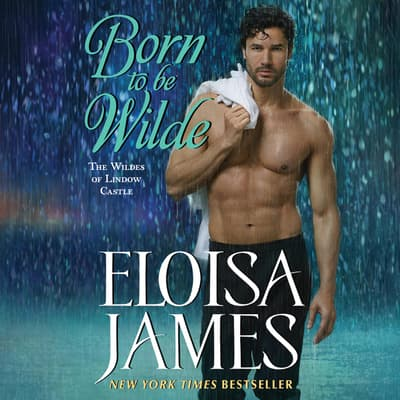Born to Be Wilde by Eloisa James audiobook