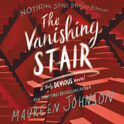 The Vanishing Stair by Maureen Johnson audiobook